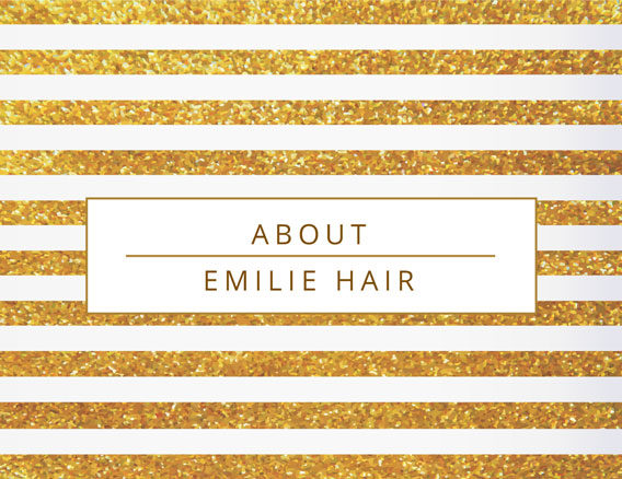 About Emilie Hair